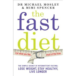 The Fast Diet by Dr Michae;l Mosley